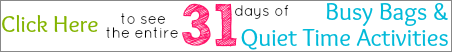31 Days of Busy Bags & Quiet Time Activities @ AllOurDays.com
