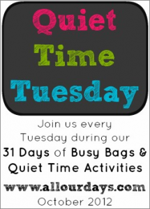 Quiet Time Tuesday (Part of the 31 Days of Busy Bags & Quiet Time Activities @ AllOurDays.com)
