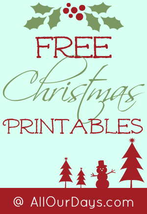 Free Christmas Printables for Families and Kids @ AllOurDays.com