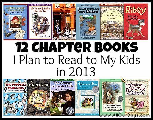 12 Chapter Books I Plan to Read to My Kids in 2013 @ AllOurDays.com