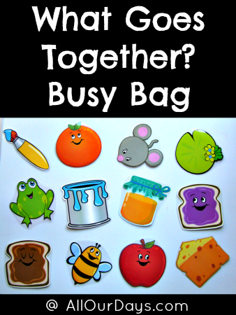 What Goes Together? Busy Bag