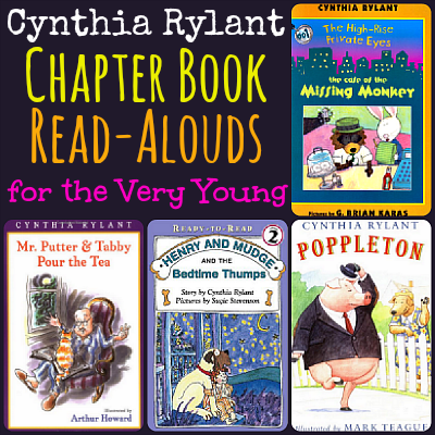 Cynthia Rylant Chapter Book Read-Alouds for the Very Young, perfect for toddlers and preschoolers @AllOurDays.com