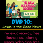 What's in the Bible? DVD 10: Jesus is the Good News, review, #giveaway, free flashcards, coloring pages, video clips, Easter resources, & more @ AllOurDays.com