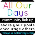 All Our Days Link-Up
