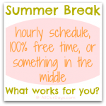 Summer Break - hourly schedule, 100% free time, or something in the middle...What works for you? @ AllOurDays.com