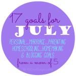 17 Goals for July from a Mom of 5 @ AllOurDays.com