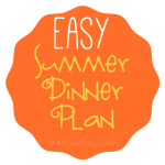 Easy Summer Dinner Plan @ AllOurDays.com #mealplan #summermeals