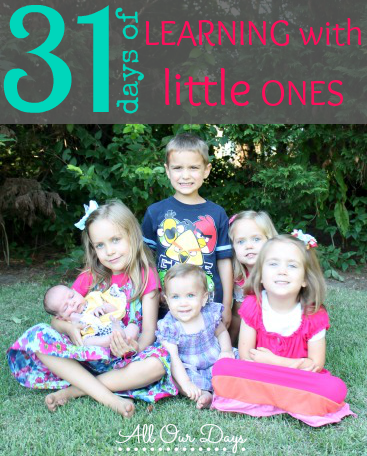 31 Days of Learning with Little Ones @ AllOurDays.com