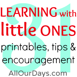 Learning with Little Ones: 31 Days Series @ AllOurDays.com #31dayers