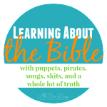 Learning about the Bible {31 Days of Learning with Little Ones @AllOurDays.com}