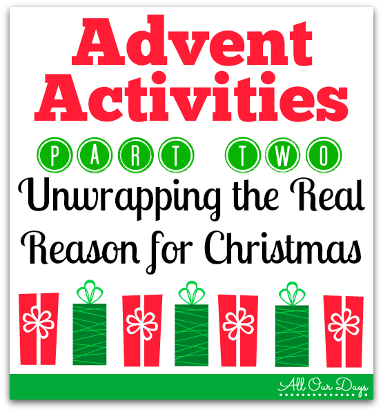 Advent Activities: Part 2 {What's in the Bible? & Unwrapping the Greatest Gift}