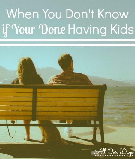 done having kids