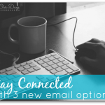 Stay Connected with 3 Nes Email Options @ AllOurDays.com