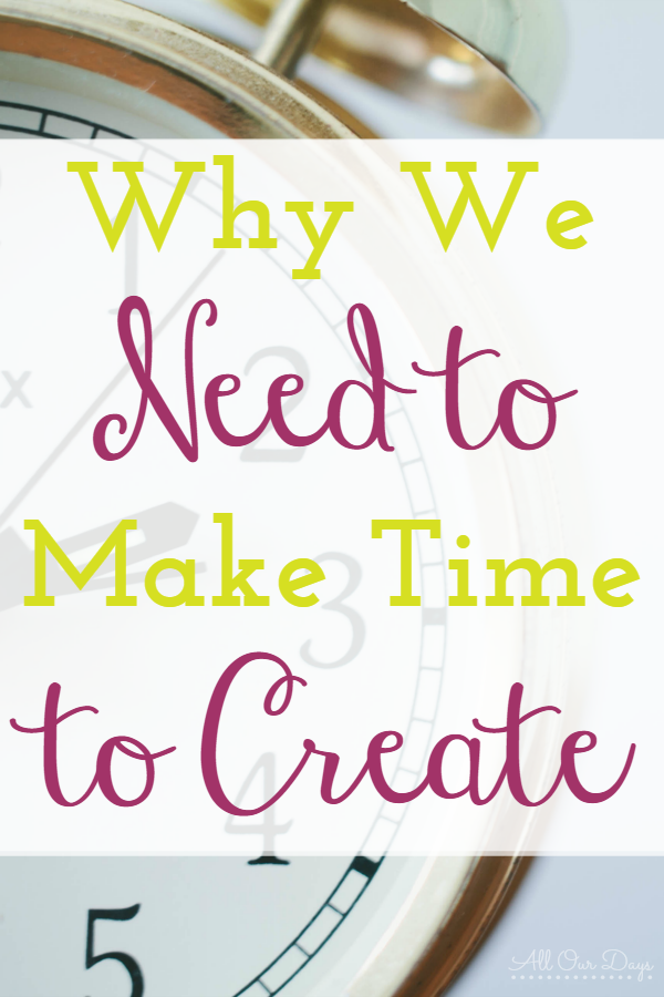 Do you feel like there aren't enough hours in the day to make time to create? Find out why you need to make time and how spending at least a few minutes a day in creative pursuits can actually help the other aspects of your life.  http://allourdays.com/2015/01/make-time-to-create.html