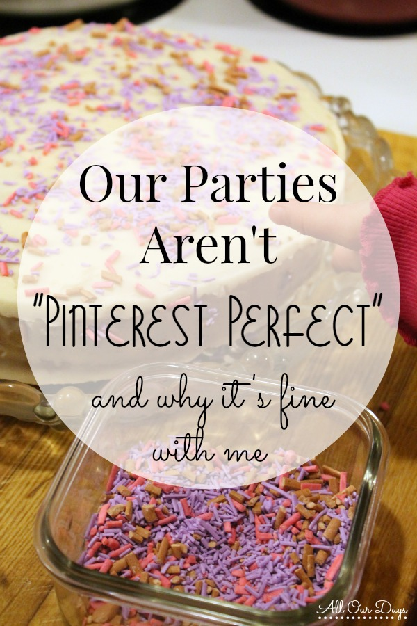 "Do you struggle with wanting your celebrations to be ""Pinterest Perfect""? Here's why I don't anymore and what I get to enjoy instead..."