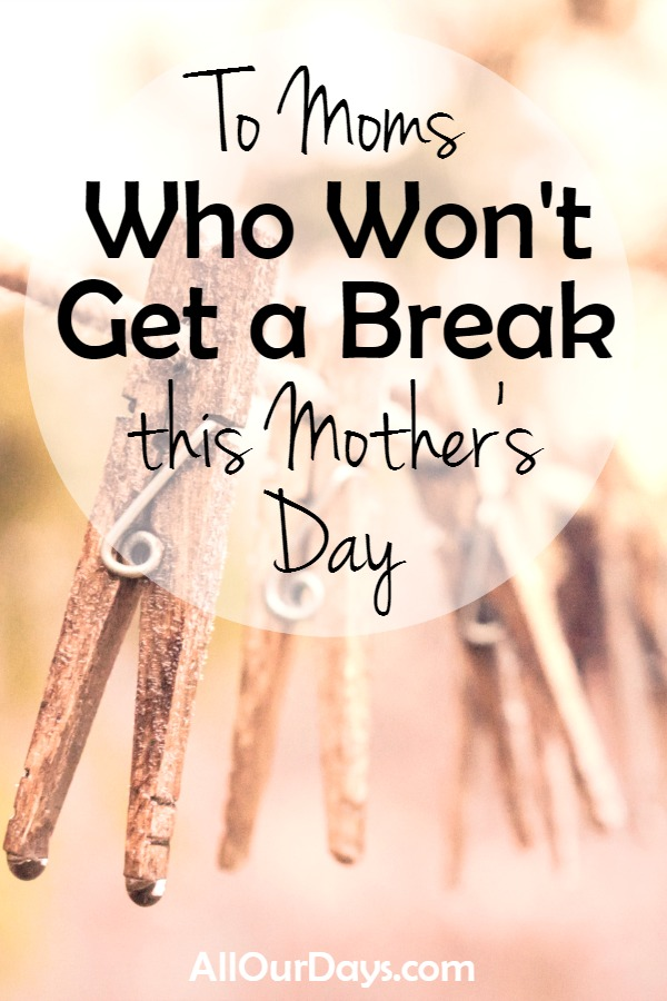 Are you anticipating a hard Mother's Day? This is my letter to you...to all of us moms who will be putting in long hours this Mother's Day. We can still enjoy the day and celebrate our motherhood! Here's how...