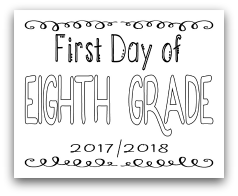 First Day of Eighth Grade 8x10 Free Printable First Day of School Sign, Back to School Sign